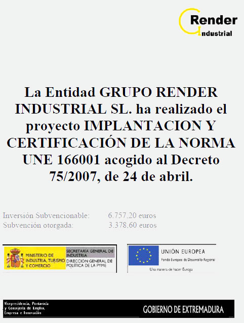 Extremadura government assistance to implement UNE 166001 (I+D+i projects).